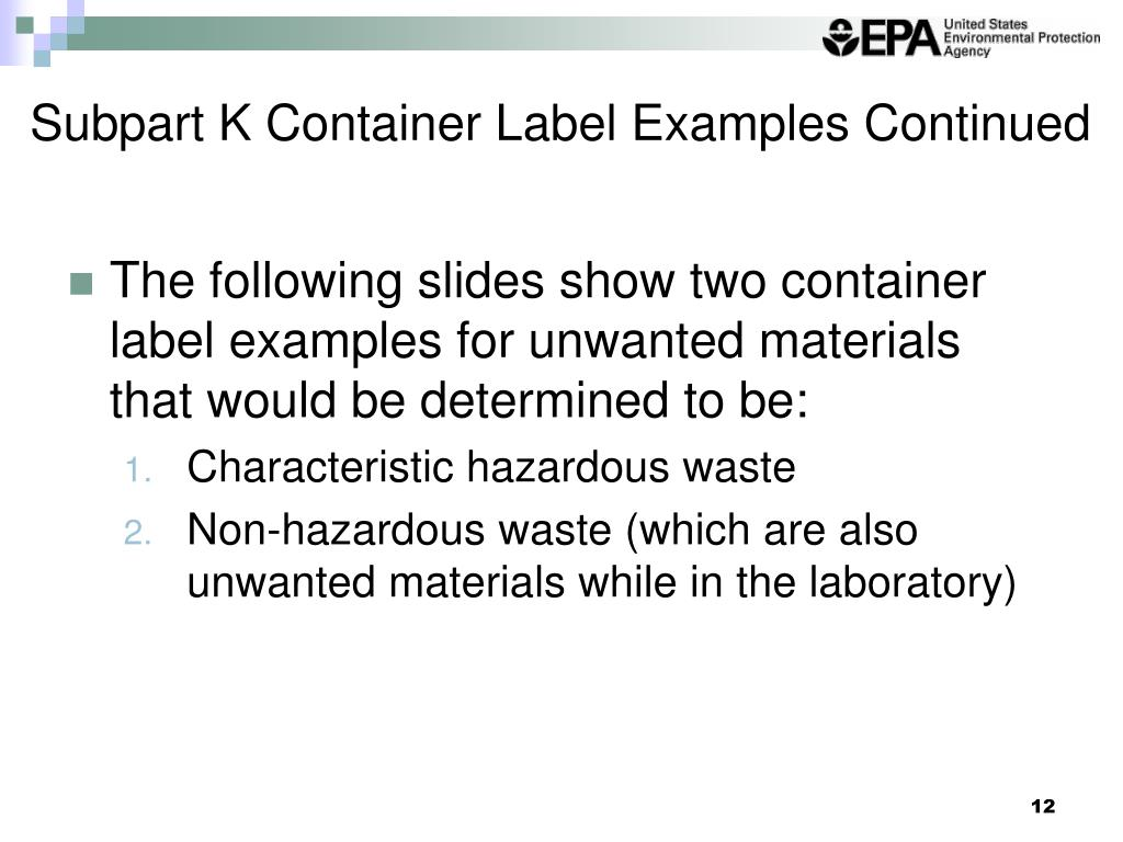 Subpart K Container Label Examples Continued