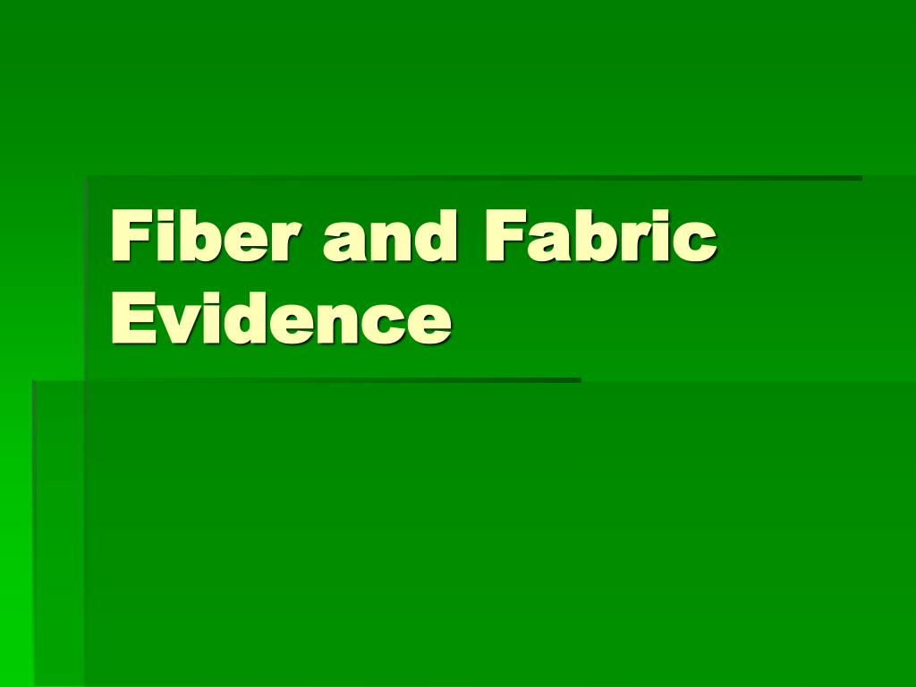 fiber and fabric evidence l.