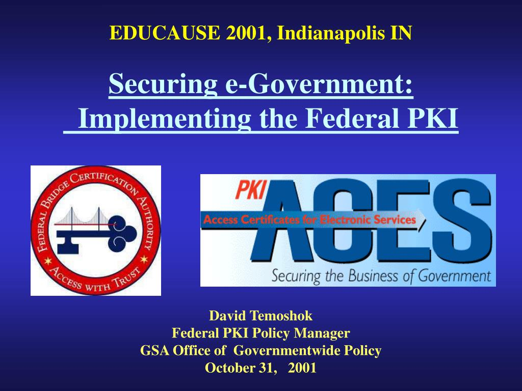 david temoshok federal pki policy manager gsa office of governmentwide policy october 31 2001 l.
