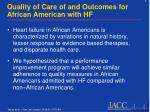 quality of care of and outcomes for african american with hf