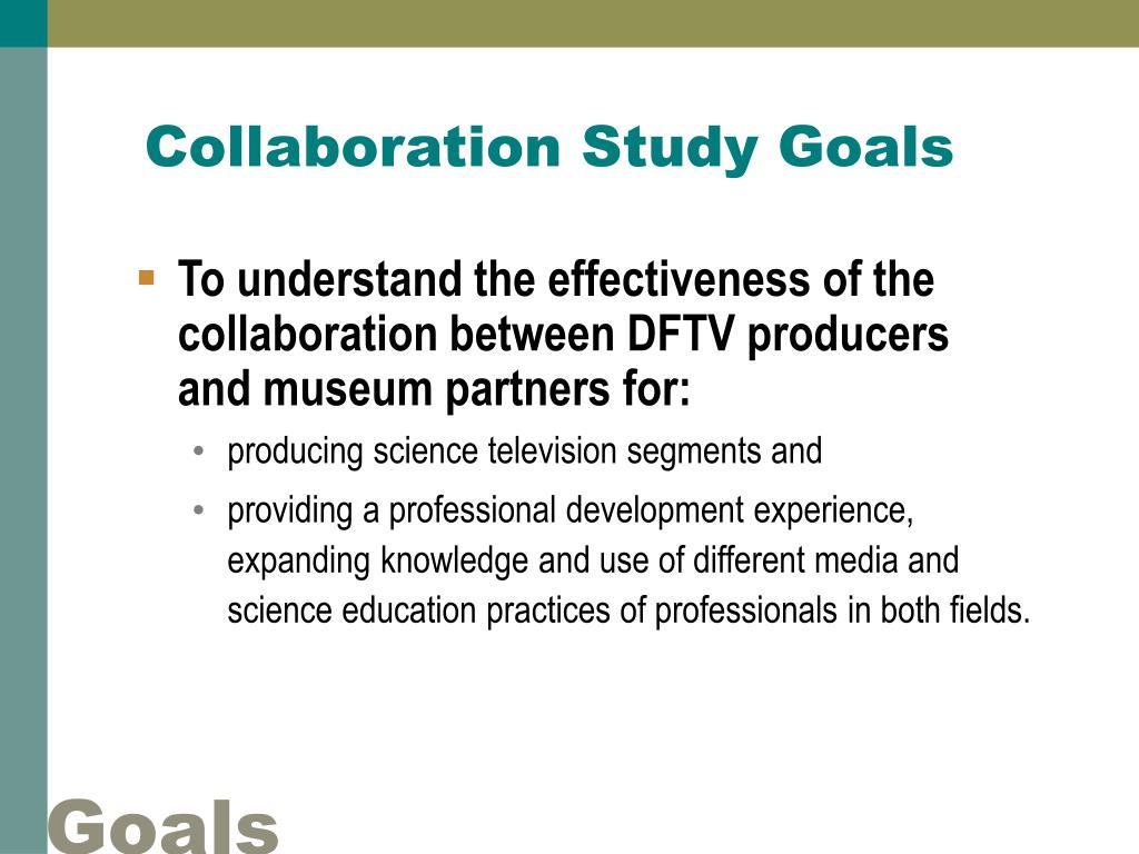 Collaboration Study Goals