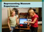 representing museum experiences