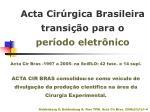 acta cir rgica brasileira transi o para o per odo eletr nico