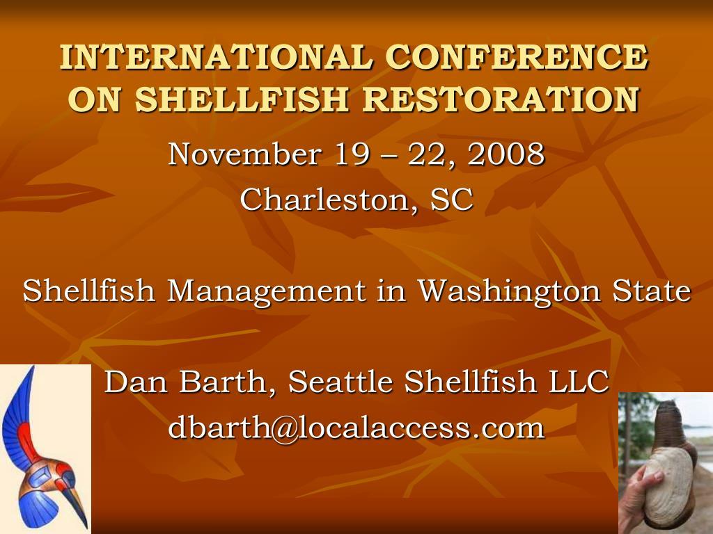 international conference on shellfish restoration l.