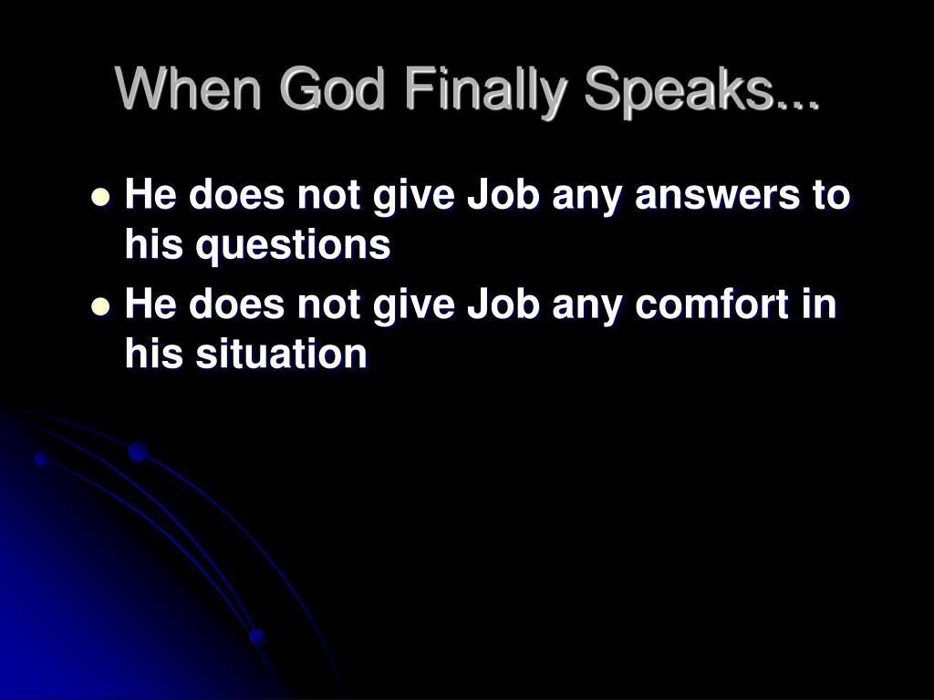 When God Finally Speaks...