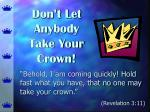 don t let anybody take your crown