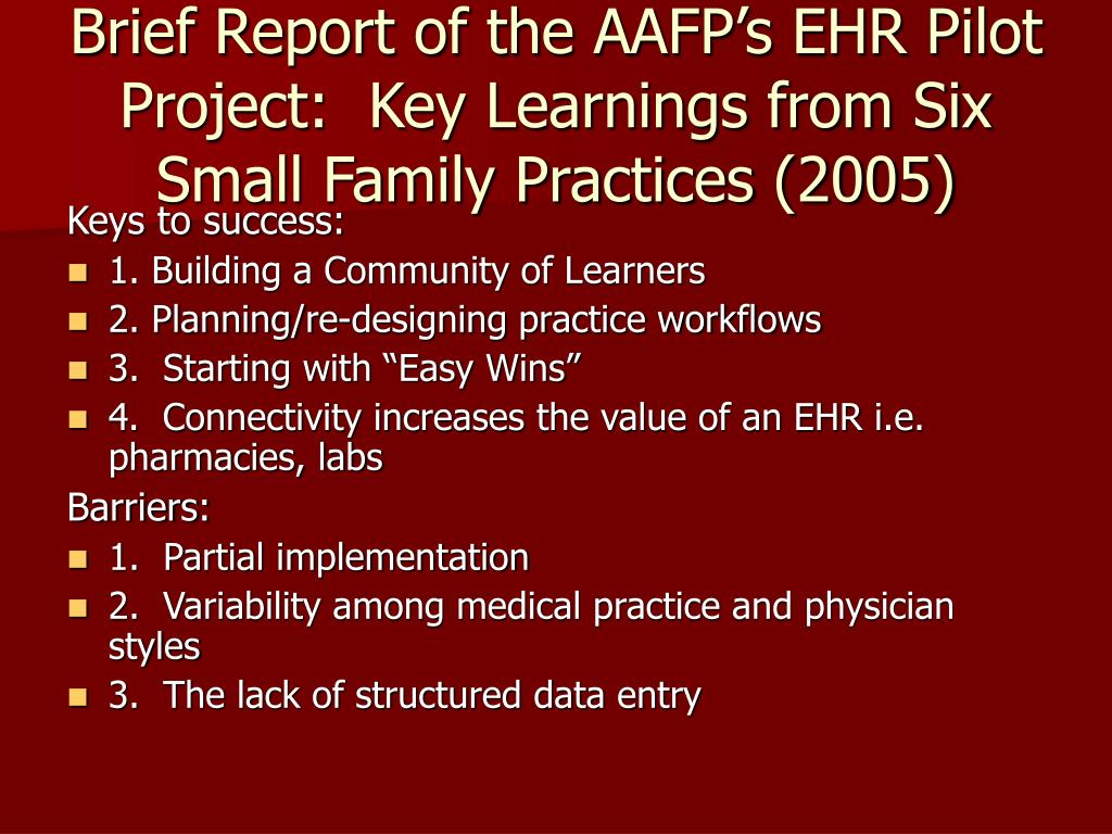 Brief Report of the AAFP's EHR Pilot Project:  Key Learnings from Six Small Family Practices (2005)