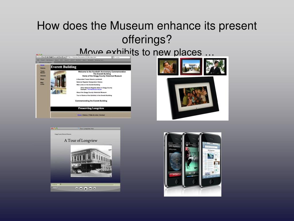 How does the Museum enhance its present offerings?