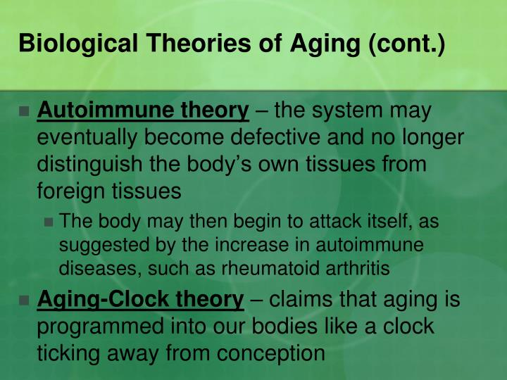Biological Theories of Aging (cont.)