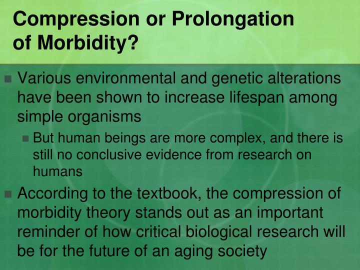 Compression or Prolongation        of Morbidity?