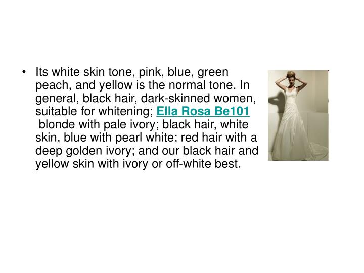 Its white skin tone, pink, blue, green peach, and yellow is the normal tone. In general, black hair,...