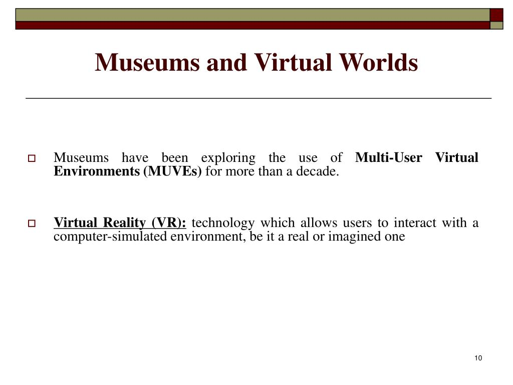 Museums and Virtual Worlds