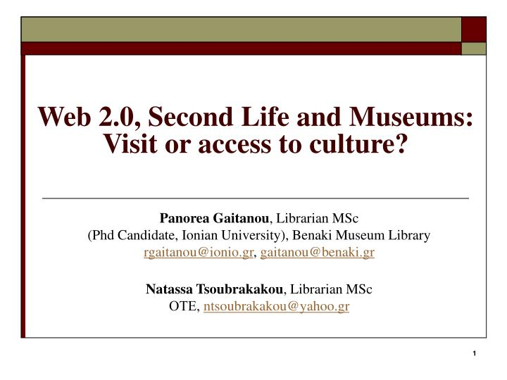 Web 2 0 second life and museums visit or access to culture