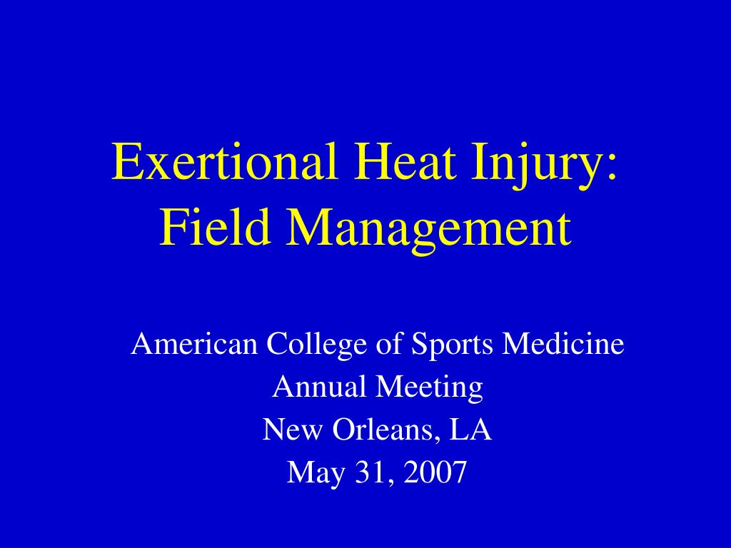 Exertional Heat Injury:  Field Management