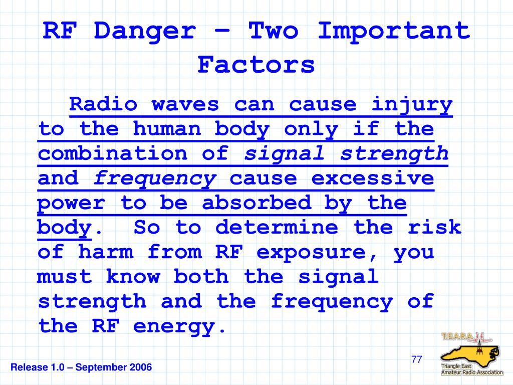 RF Danger – Two Important Factors