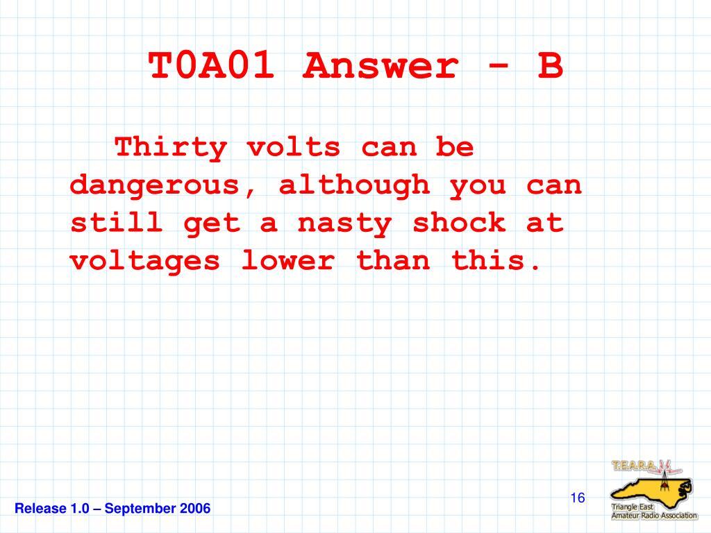 T0A01 Answer - B