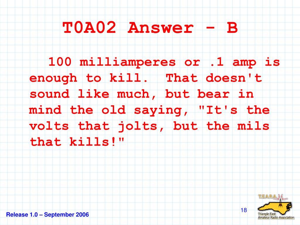 T0A02 Answer - B