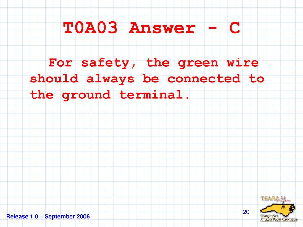 T0A03 Answer - C
