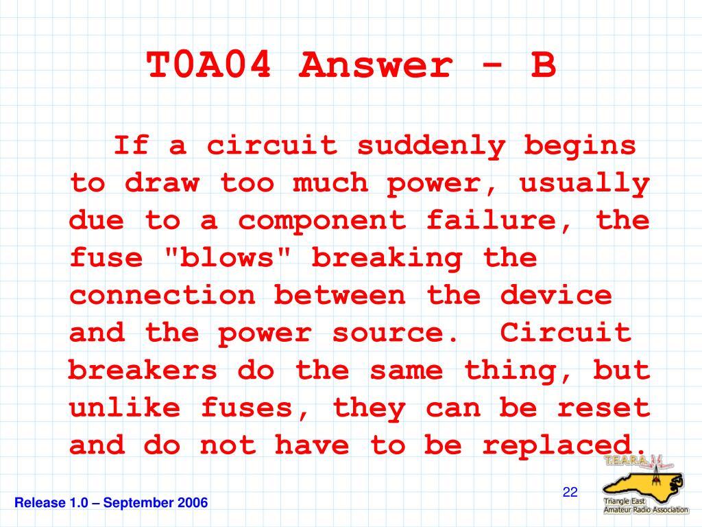 T0A04 Answer - B