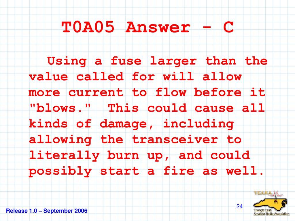 T0A05 Answer - C