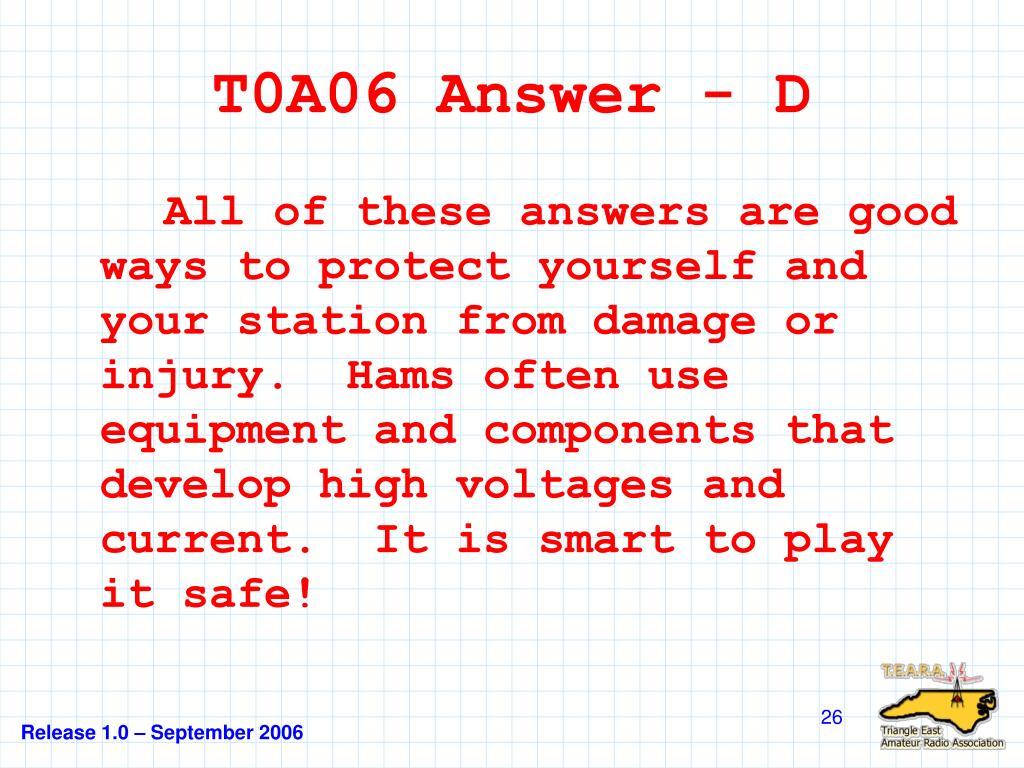 T0A06 Answer - D