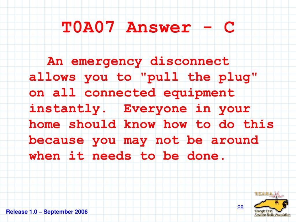 T0A07 Answer - C