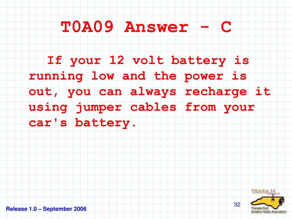 T0A09 Answer - C