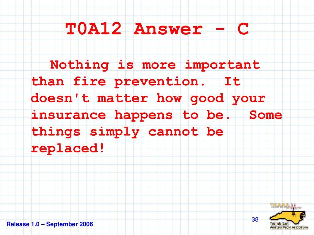 T0A12 Answer - C