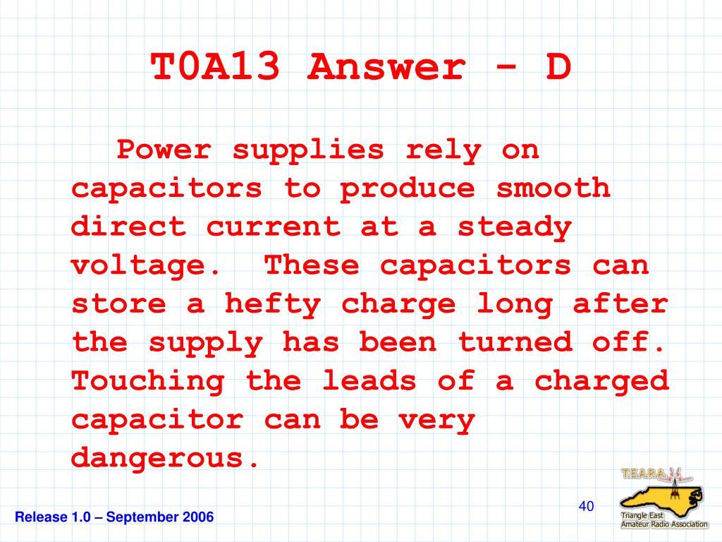 T0A13 Answer - D