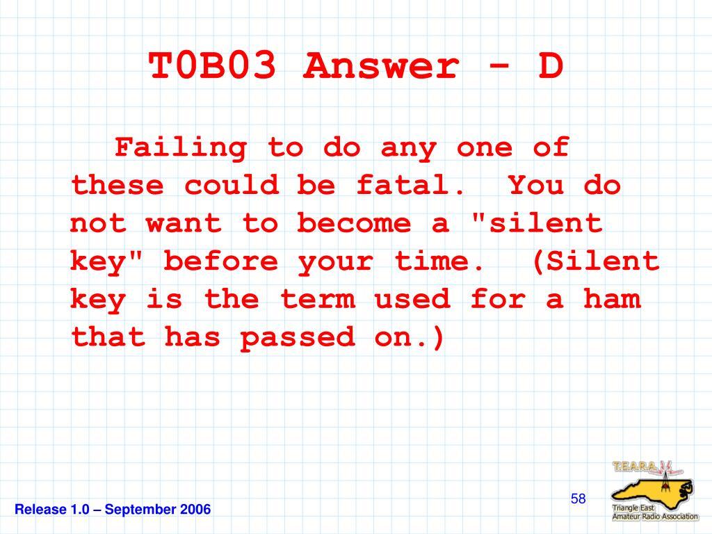 T0B03 Answer - D