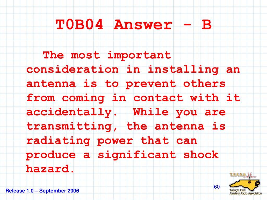 T0B04 Answer - B