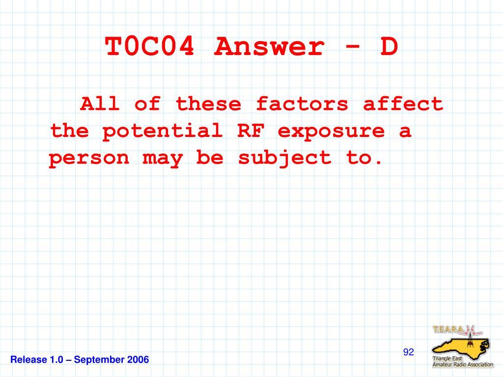 T0C04 Answer - D