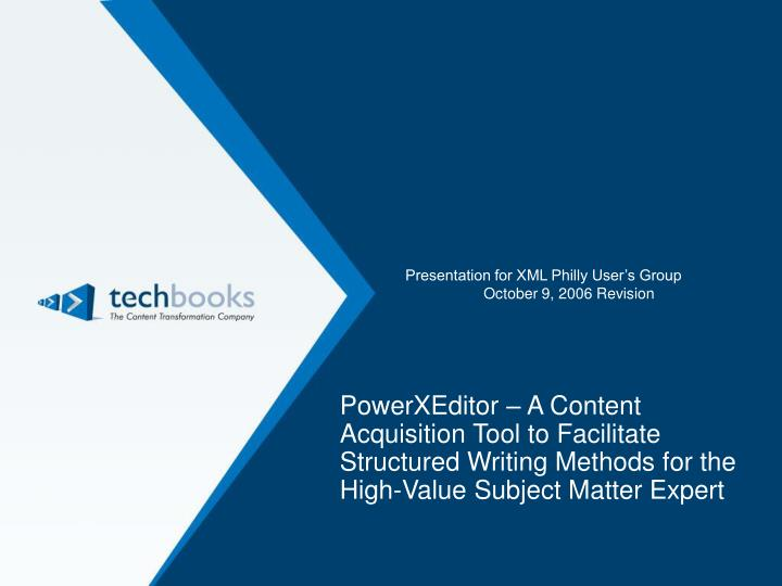 PowerXEditor – A Content Acquisition Tool to Facilitate Structured Writing Methods for the High-Va...