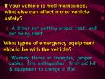 if your vehicle is well maintained what else can affect motor vehicle safety