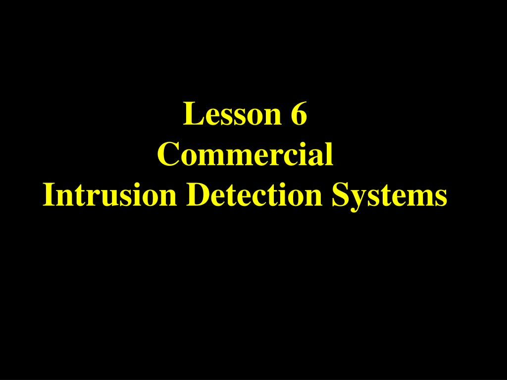 lesson 6 commercial intrusion detection systems l.
