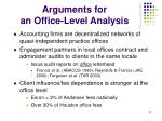 arguments for an office level analysis