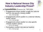 how is national versus city industry leadership priced