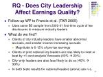 rq does city leadership affect earnings quality
