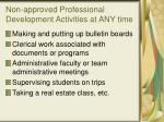 non approved professional development activities at any time