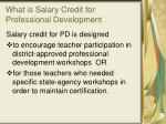 what is salary credit for professional development