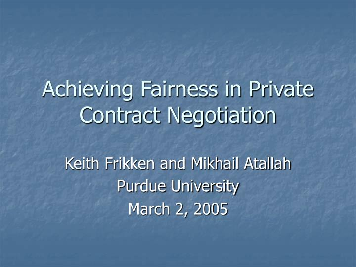 Achieving fairness in private contract negotiation