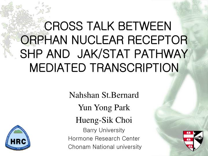 cross talk between orphan nuclear receptor shp and jak stat pathway mediated transcription n.