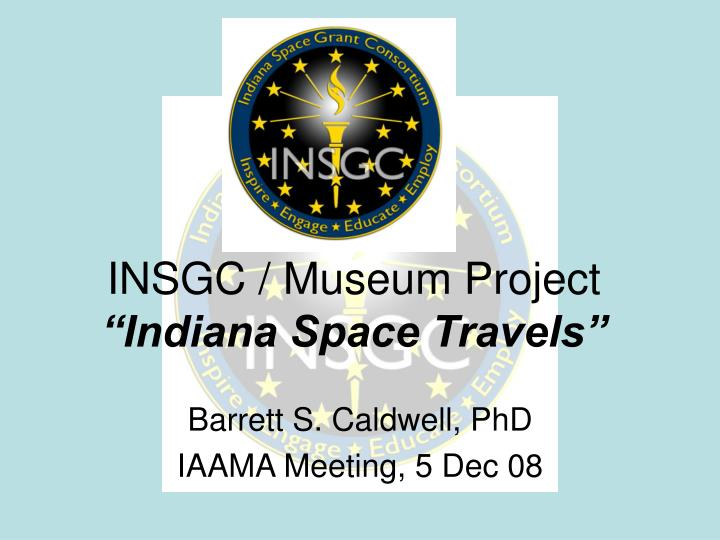 Insgc museum project indiana space travels