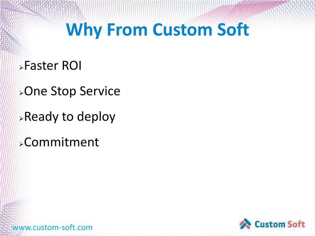 Why From Custom Soft