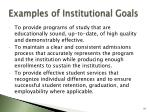 examples of institutional goals