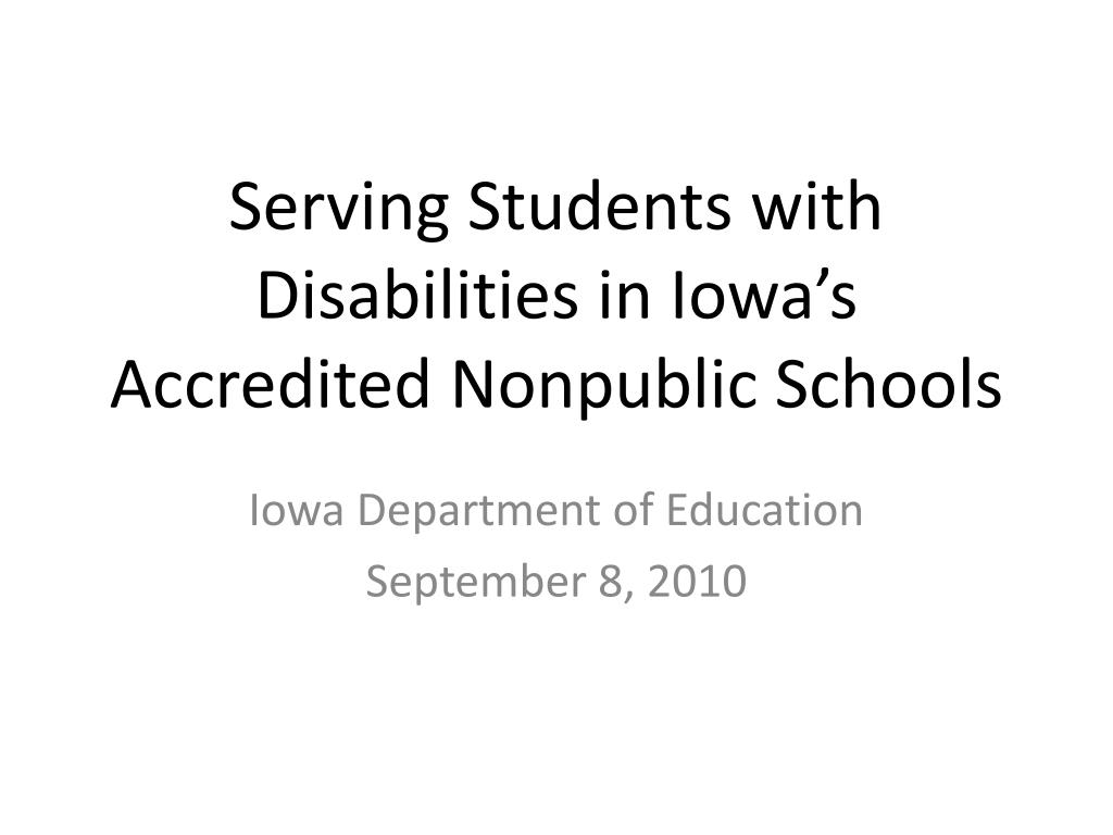 serving students with disabilities in iowa s accredited nonpublic schools l.