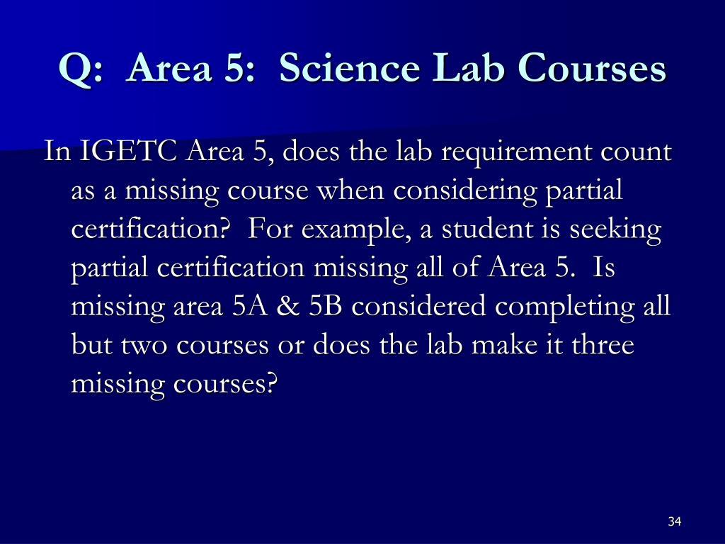 Q:  Area 5:  Science Lab Courses