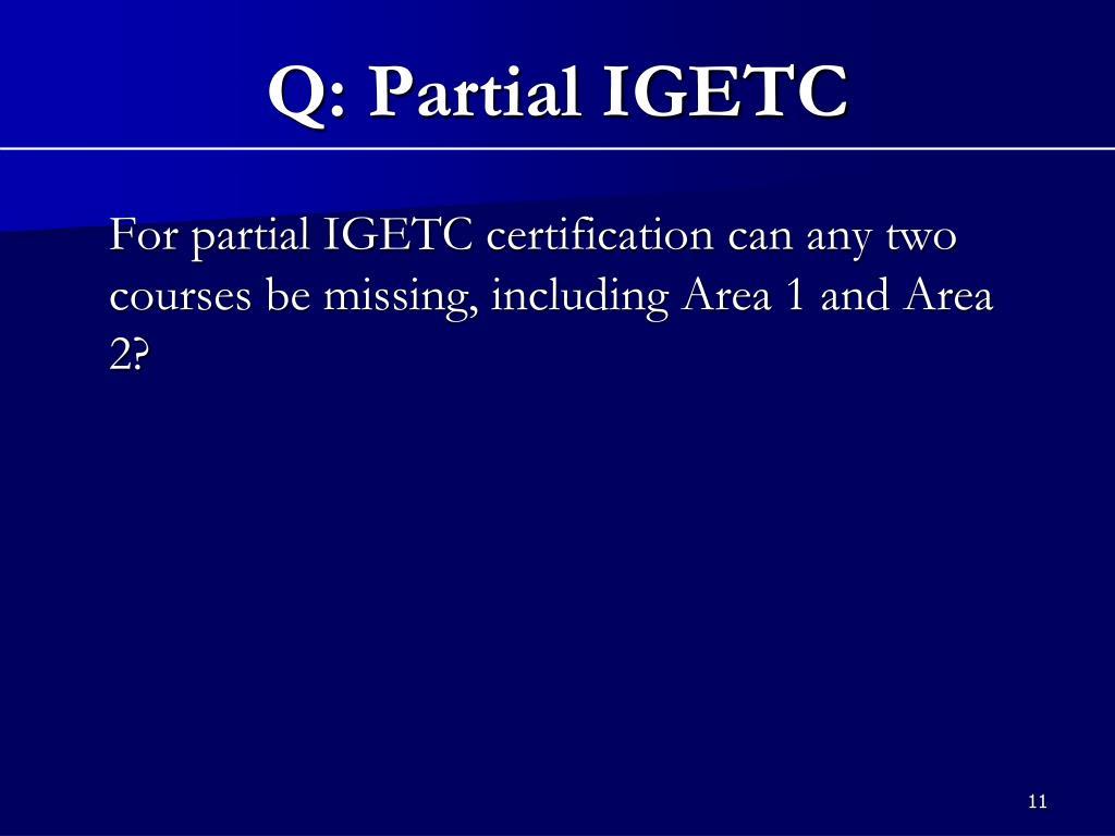 Q: Partial IGETC