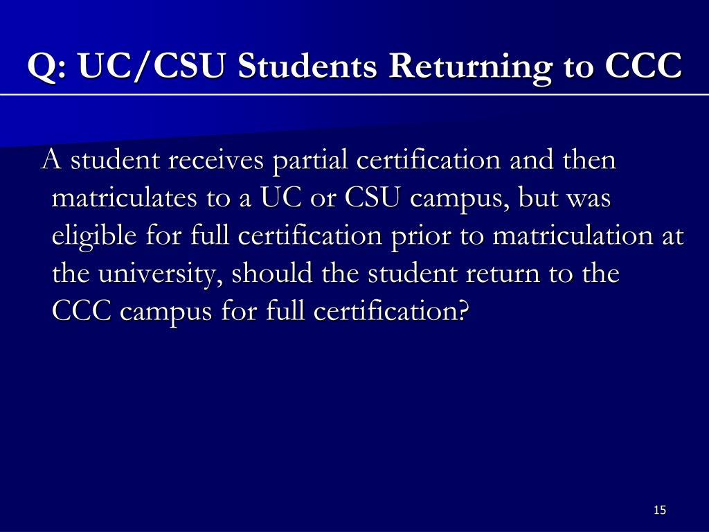 Q: UC/CSU Students Returning to CCC