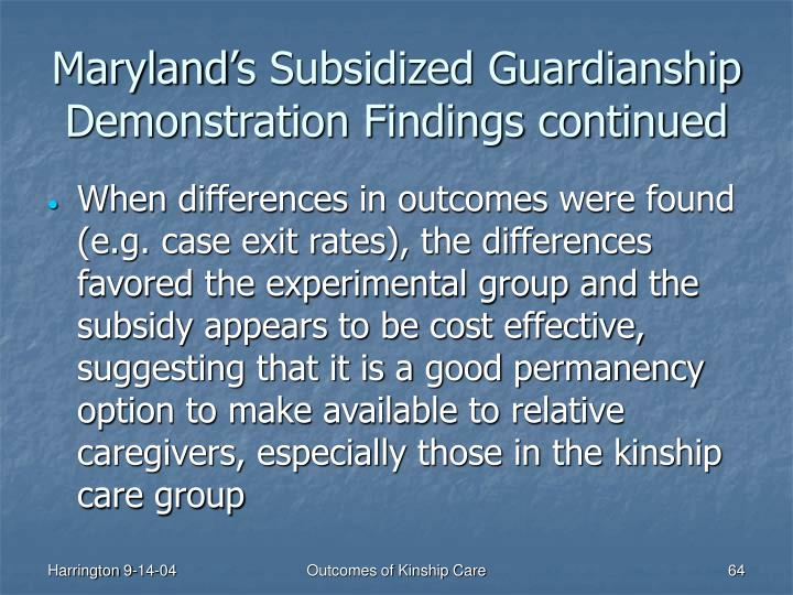 Maryland's Subsidized Guardianship Demonstration Findings continued